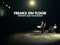 Freaks on Floor - Symphony about the Goodman